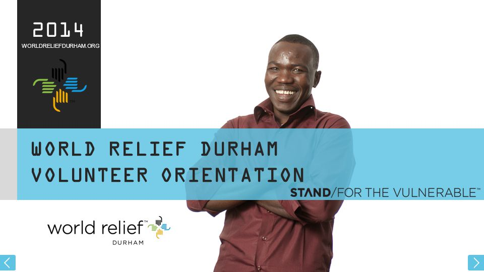 WORLDRELIEFDURHAM.ORG 2014 WORLD RELIEF DURHAM VOLUNTEER ORIENTATION
