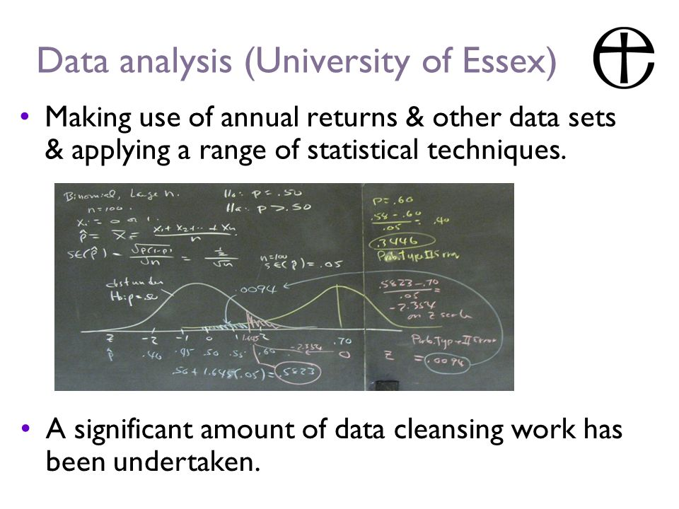 Data analysis (University of Essex) Making use of annual returns & other data sets & applying a range of statistical techniques. A significant amount