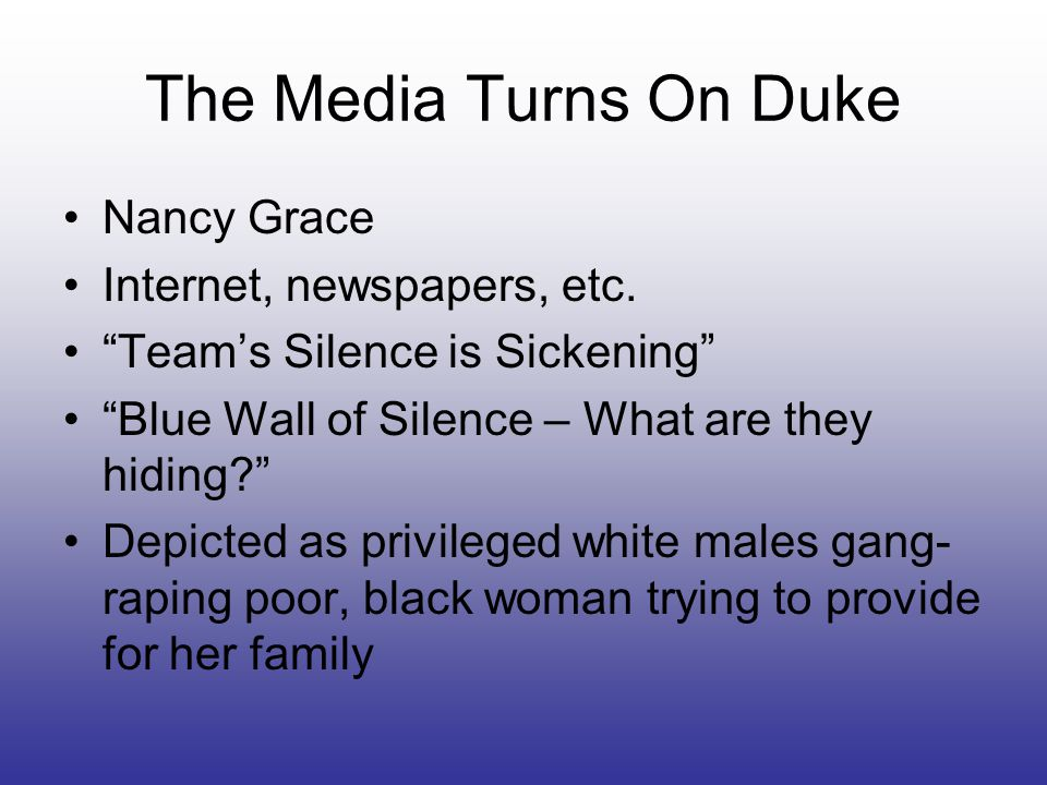 The Media Turns On Duke Nancy Grace Internet, newspapers, etc.