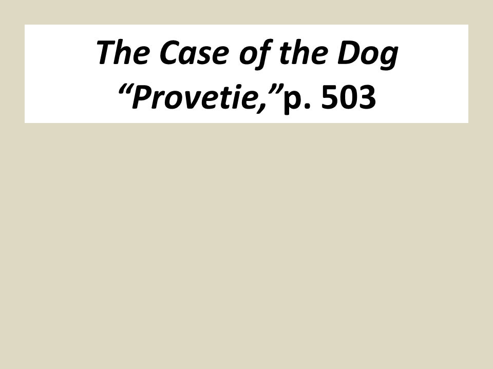 "The Case of the Dog ""Provetie,""p. 503"