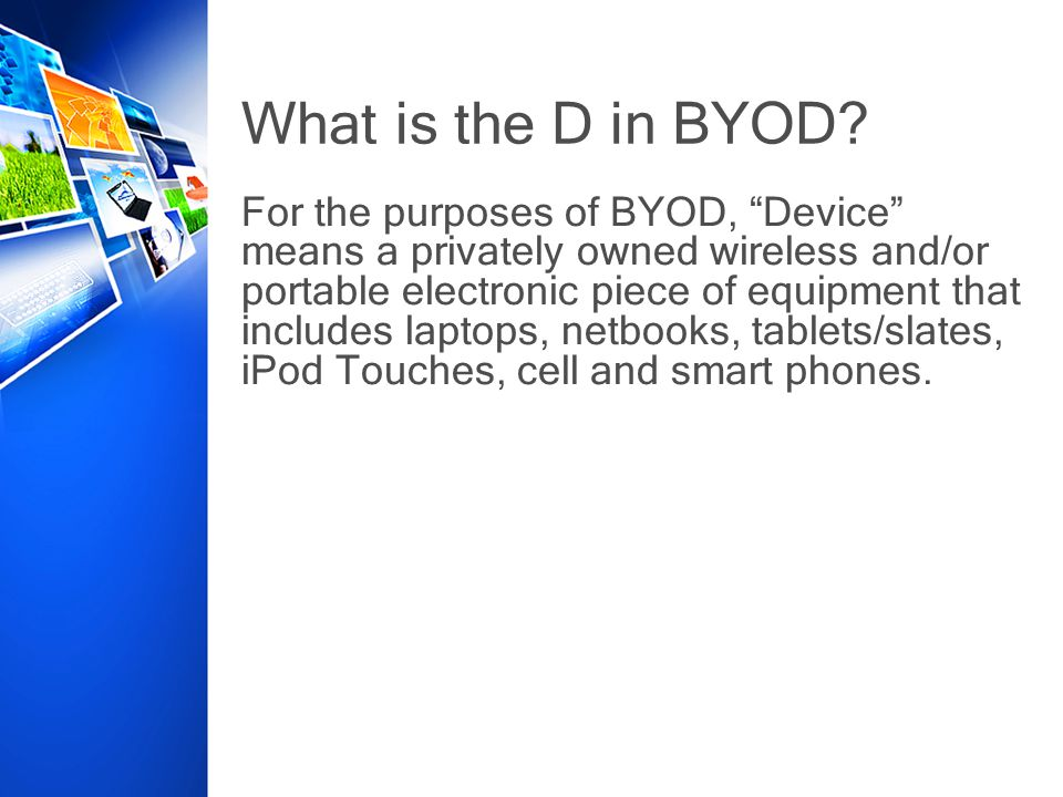 What are our goals for BYOD.