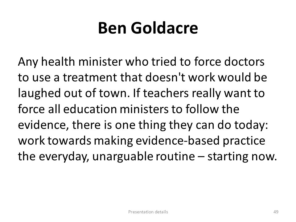 Ben Goldacre Any health minister who tried to force doctors to use a treatment that doesn t work would be laughed out of town.