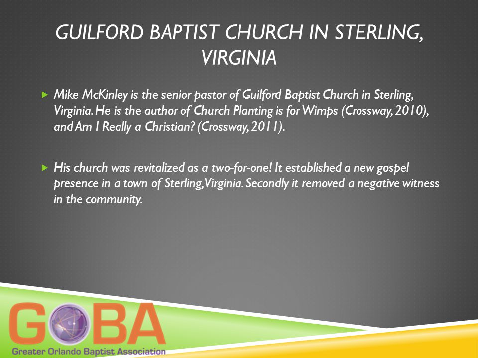 GUILFORD BAPTIST CHURCH IN STERLING, VIRGINIA  Mike McKinley is the senior pastor of Guilford Baptist Church in Sterling, Virginia.