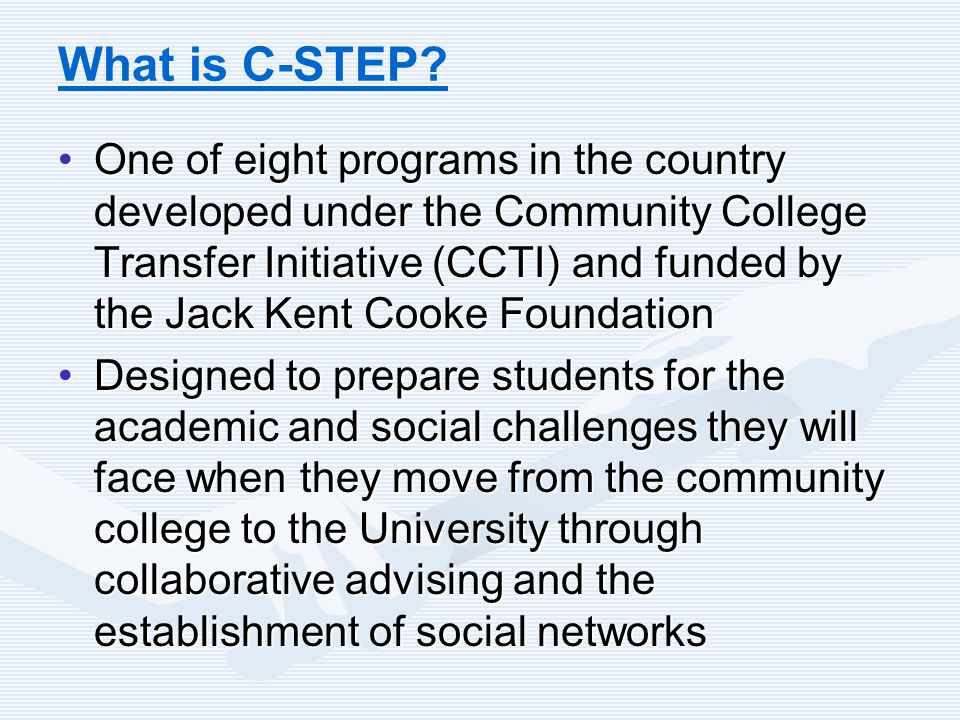Benefits of C-STEP: the Student Perspective Without C-STEP I would have been a fish out of water so to speak.