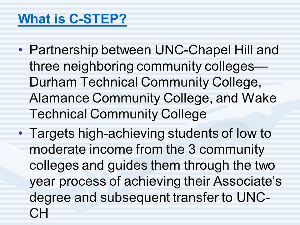 Benefits of C-STEP: the Student Perspective I would feel a little misplaced at Carolina because the campus is so big and the student population is HUGE.