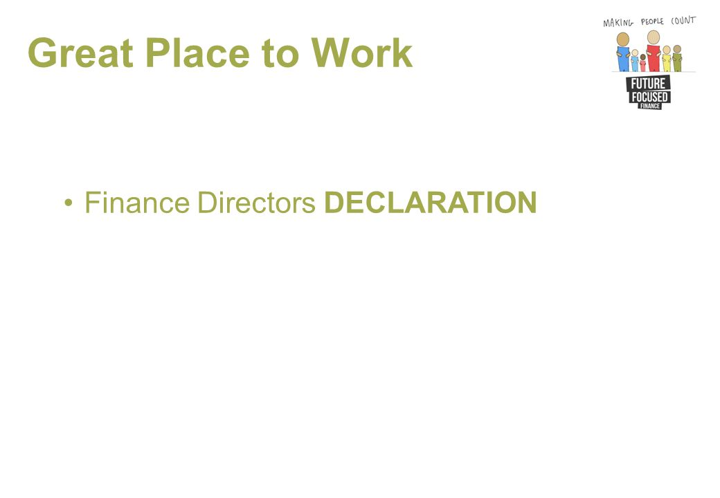 Great Place to Work Finance Directors DECLARATION
