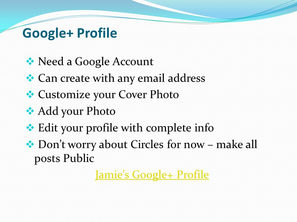 Google+ Page  Google+ Profile Complete  Create a Google + Page  More – Pages – Create a New Page  Edit Business Information  Request a PIN to confirm your business listing  Customize your Cover Photo  Add your Photo Jamie's Google+ Page