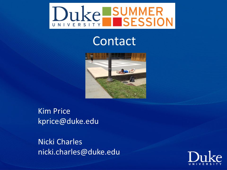 Contact Kim Price kprice@duke.edu Nicki Charles nicki.charles@duke.edu