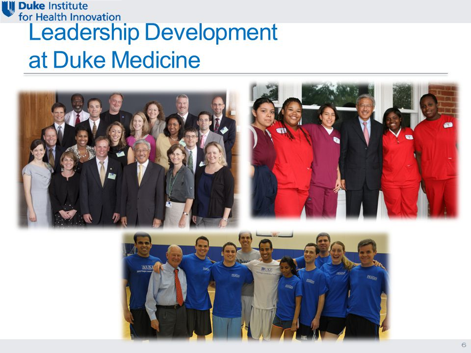 Leadership Development at Duke Medicine 6