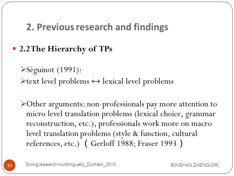 2. Previous research and findings 2.2 The Hierarchy of TPs  Séguinot (1991):  text level problems ↔ lexical level problems  Other arguments: non-pr