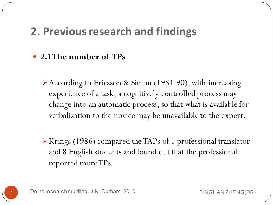 2. Previous research and findings 2.1 The number of TPs  According to Ericsson & Simon (1984:90), with increasing experience of a task, a cognitively