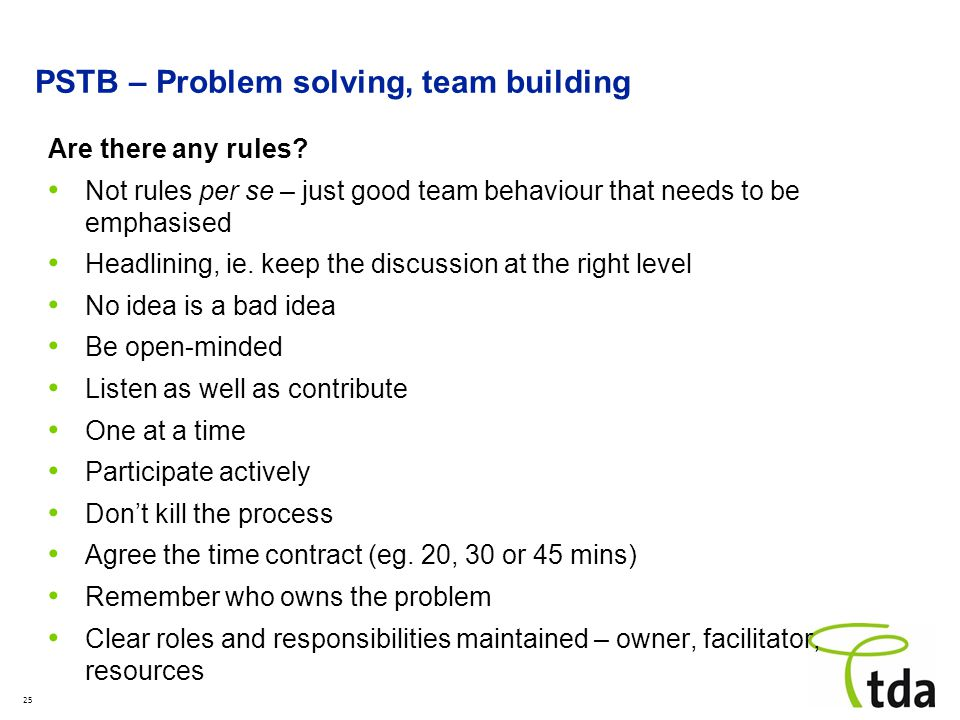 25 PSTB – Problem solving, team building Are there any rules.