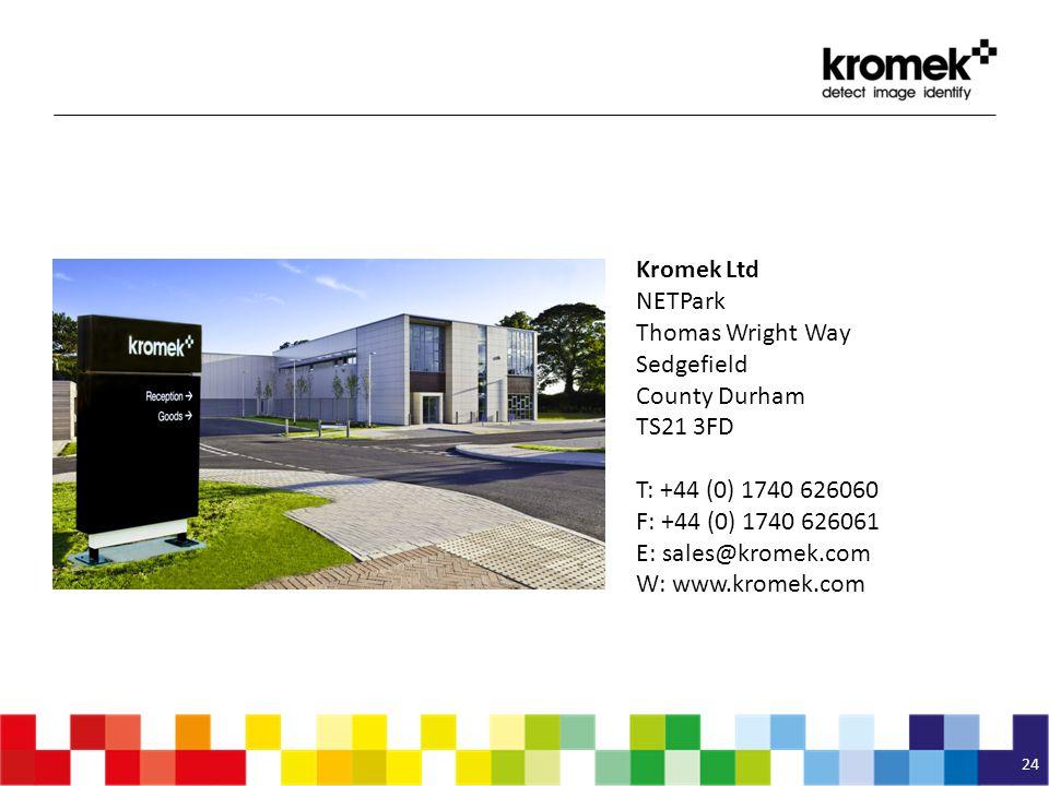24 Kromek Ltd NETPark Thomas Wright Way Sedgefield County Durham TS21 3FD T: +44 (0) 1740 626060 F: +44 (0) 1740 626061 E: sales@kromek.com W: www.kro
