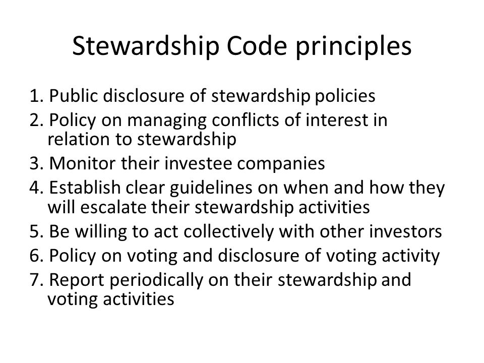 Stewardship Code principles 1. Public disclosure of stewardship policies 2.