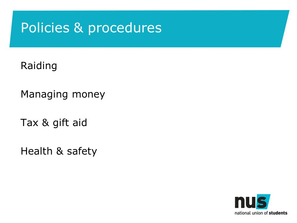 Policies & procedures Raiding Managing money Tax & gift aid Health & safety