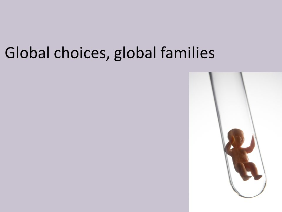 Global choices, global families