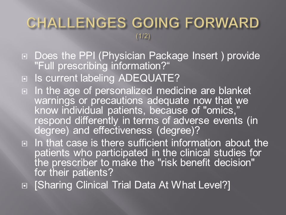  Does the PPI (Physician Package Insert ) provide