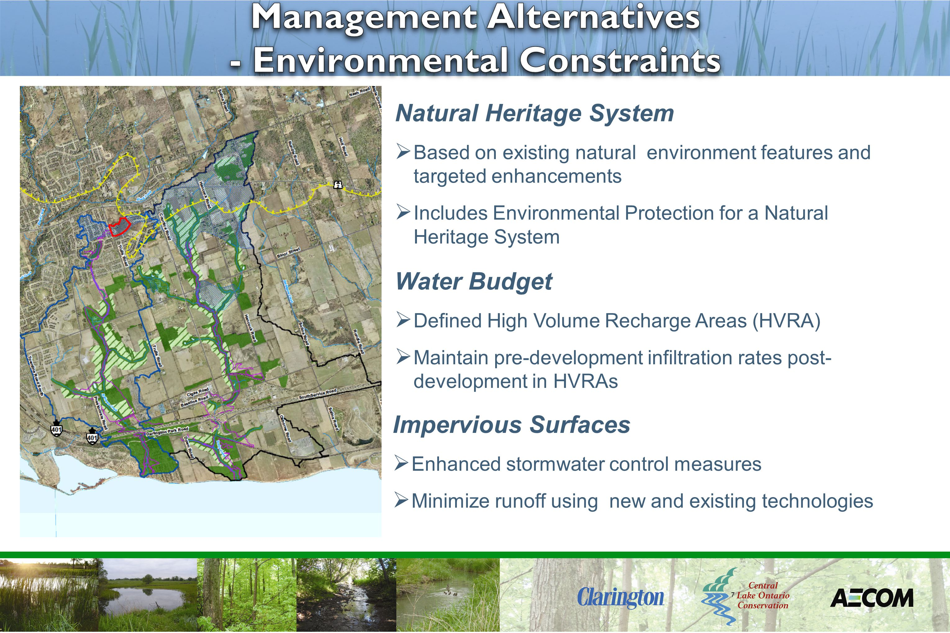 7 Natural Heritage System  Based on existing natural environment features and targeted enhancements  Includes Environmental Protection for a Natural Heritage System Water Budget  Defined High Volume Recharge Areas (HVRA)  Maintain pre-development infiltration rates post- development in HVRAs Impervious Surfaces  Enhanced stormwater control measures  Minimize runoff using new and existing technologies