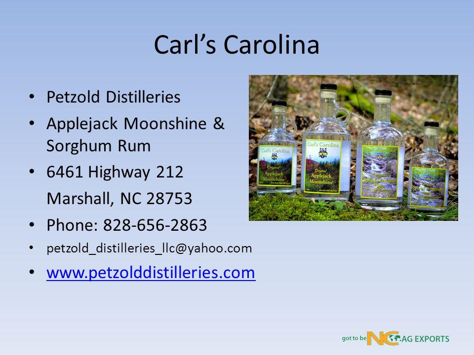 Carl's Carolina Petzold Distilleries Applejack Moonshine & Sorghum Rum 6461 Highway 212 Marshall, NC 28753 Phone: 828-656-2863 petzold_distilleries_llc@yahoo.com www.petzolddistilleries.com