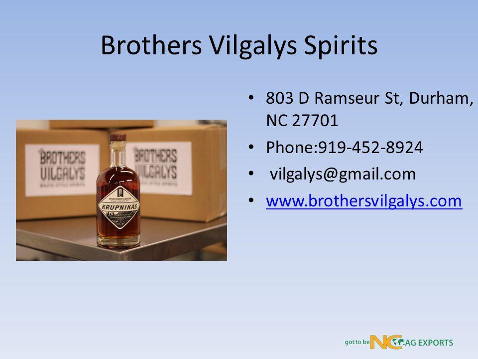 Brothers Vilgalys Spirits 803 D Ramseur St, Durham, NC 27701 Phone:919-452-8924 vilgalys@gmail.com www.brothersvilgalys.com