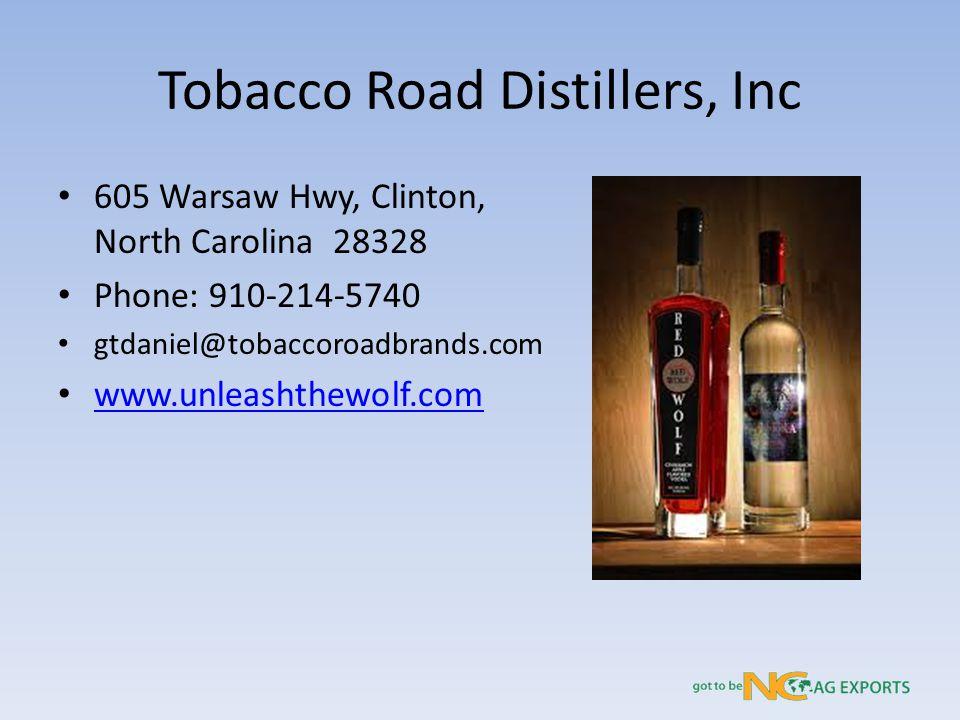 Tobacco Road Distillers, Inc 605 Warsaw Hwy, Clinton, North Carolina 28328 Phone: 910-214-5740 gtdaniel@tobaccoroadbrands.com www.unleashthewolf.com