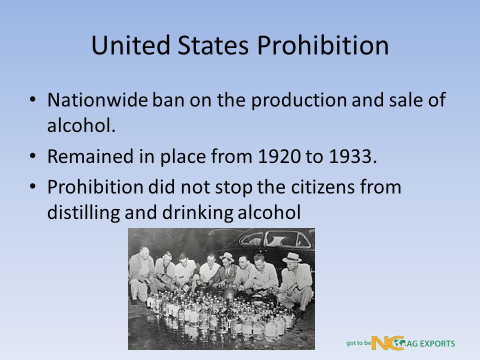 United States Prohibition Nationwide ban on the production and sale of alcohol.