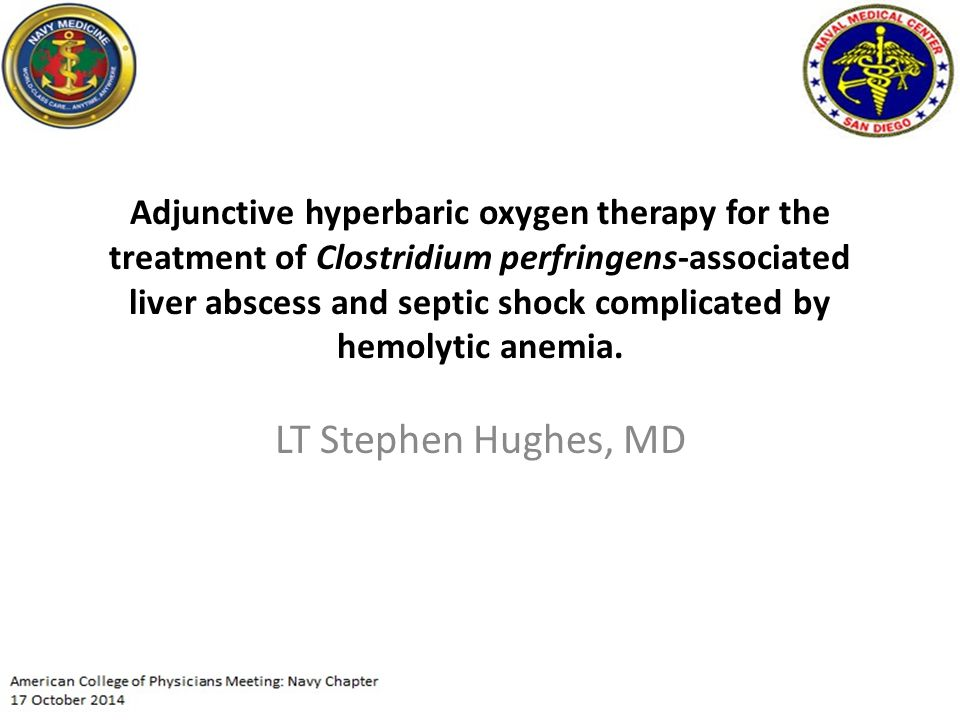 Adjunctive hyperbaric oxygen therapy for the treatment of Clostridium perfringens-associated liver abscess and septic shock complicated by hemolytic anemia.