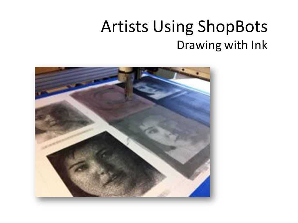 Artists Using ShopBots Drawing with Ink