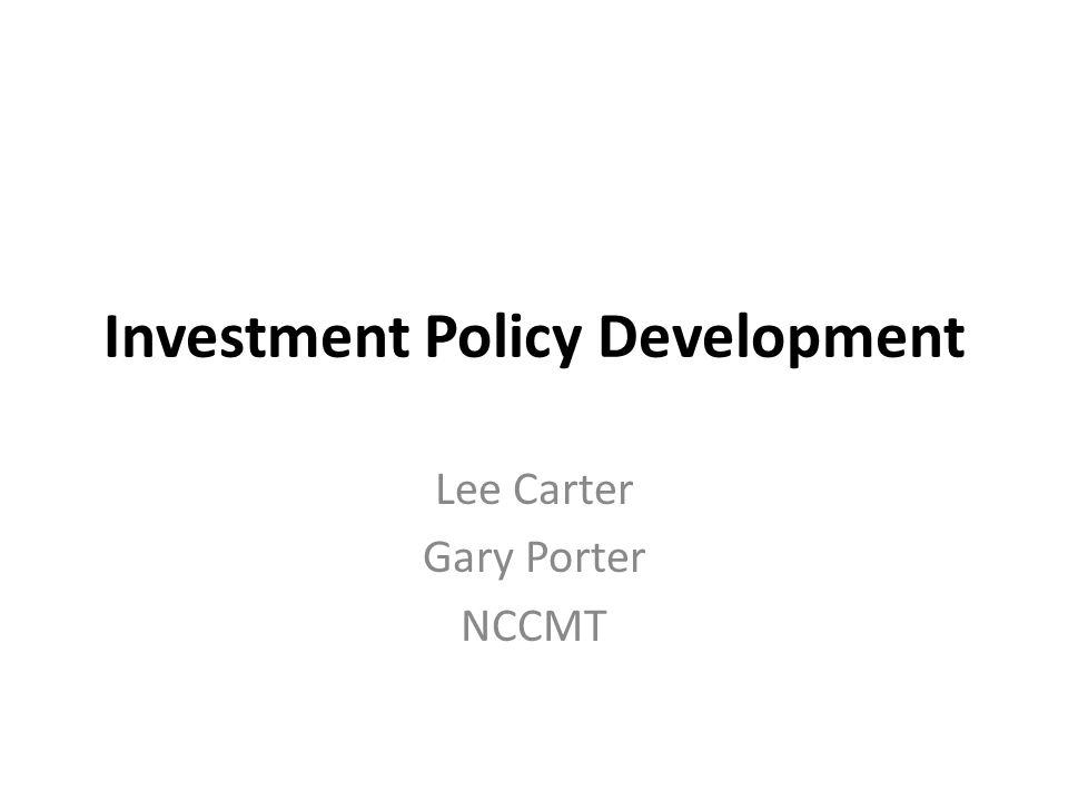 Cash Management And Investment Policies Considered essential by LGC staff (and national GFOA) Written Must consider NCGS and AG memos – unit can be more restrictive, but not more liberal Standards of care Legal protection Objectives – safety, liquidity, yield Board adoption What funds are covered?
