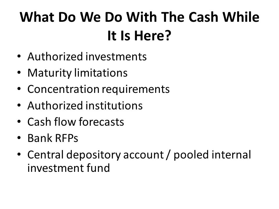 Town of Cary – *adopted by Council Objectives – 1.Safety, Liquidity, Yield 2.To link long-term financial planning with short-term operations.