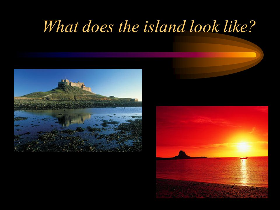 What does the island look like