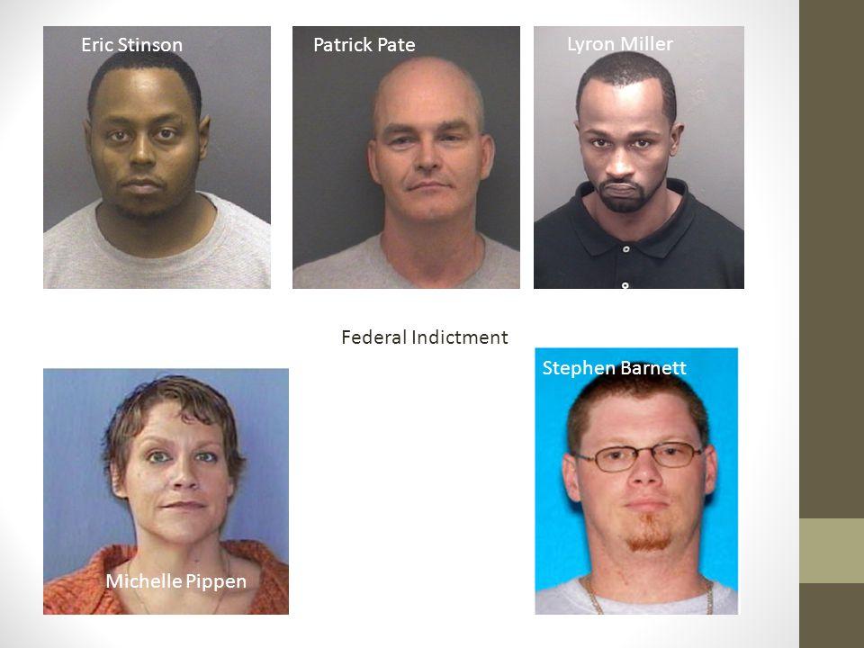 Michelle Pippen Patrick Pate Lyron Miller Eric Stinson Stephen Barnett Federal Indictment