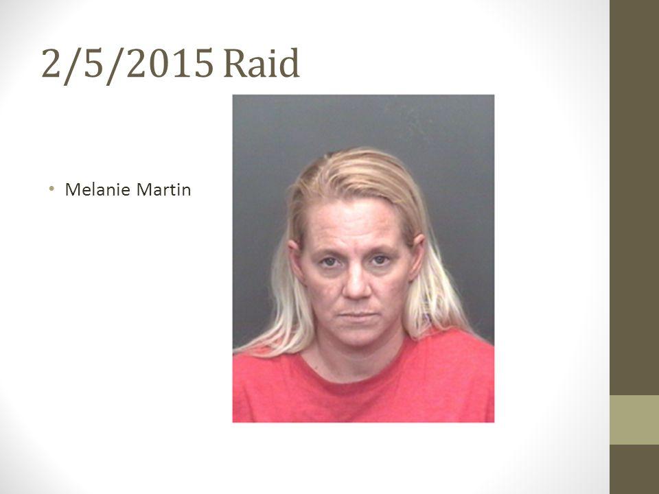 2/5/2015 Raid Melanie Martin