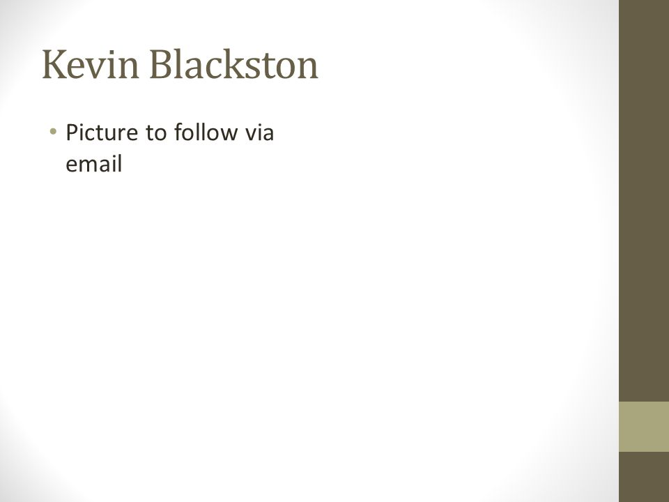 Kevin Blackston Picture to follow via email