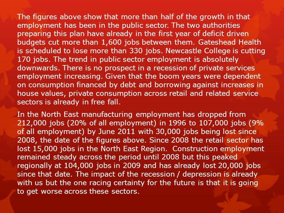 The figures above show that more than half of the growth in that employment has been in the public sector. The two authorities preparing this plan hav