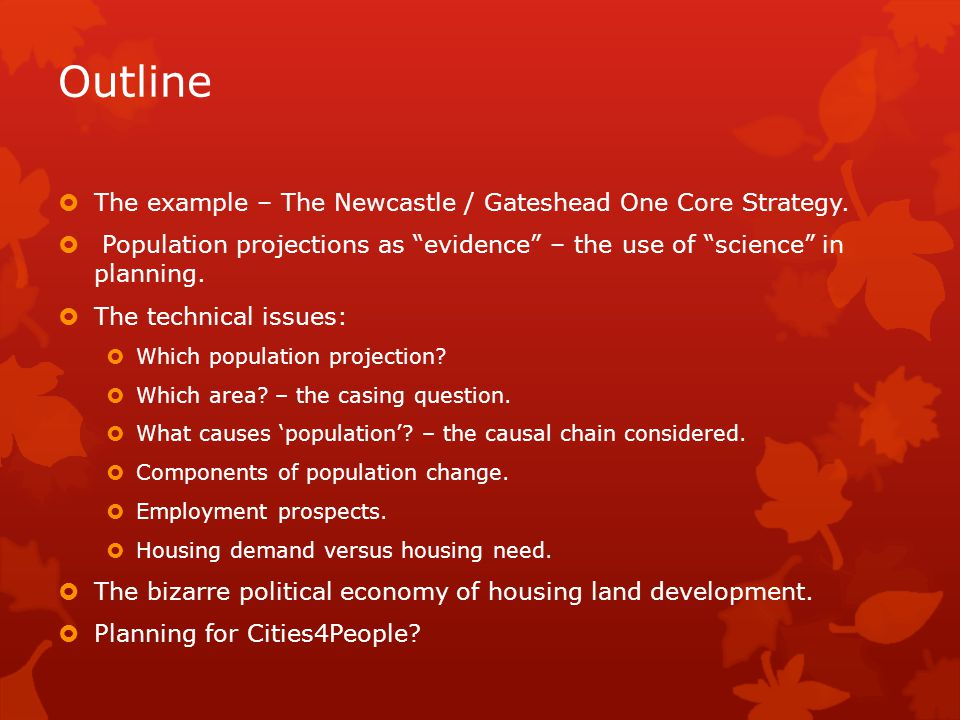 Outline  The example – The Newcastle / Gateshead One Core Strategy.