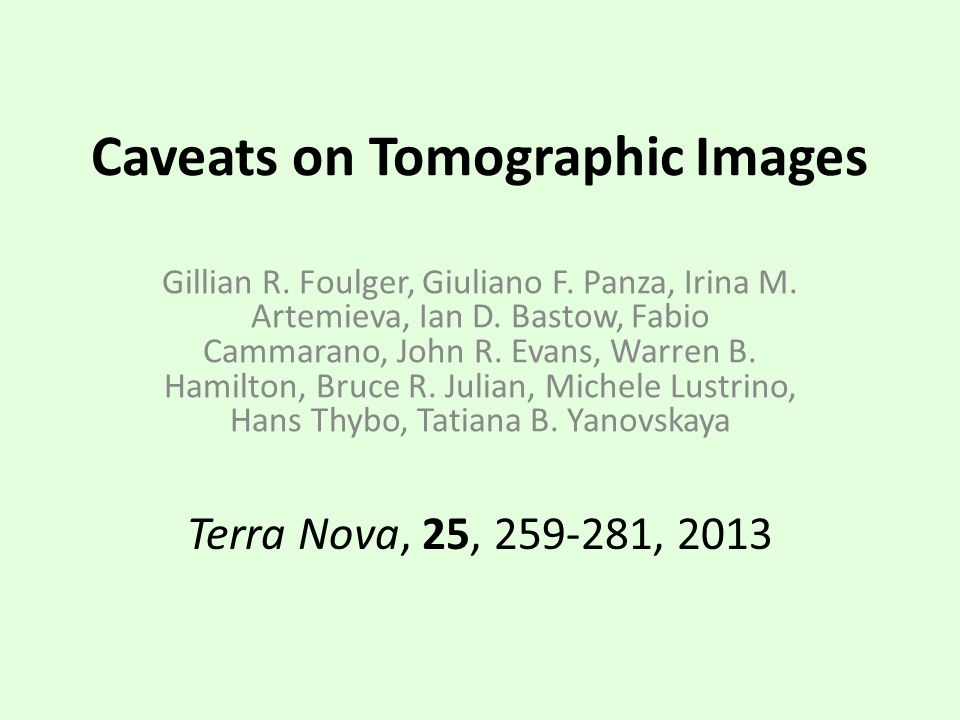 Caveats on Tomographic Images Gillian R. Foulger, Giuliano F.