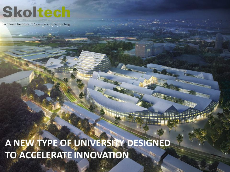 July, 2013 | Page 2 A NEW TYPE OF UNIVERSITY DESIGNED TO ACCELERATE INNOVATION