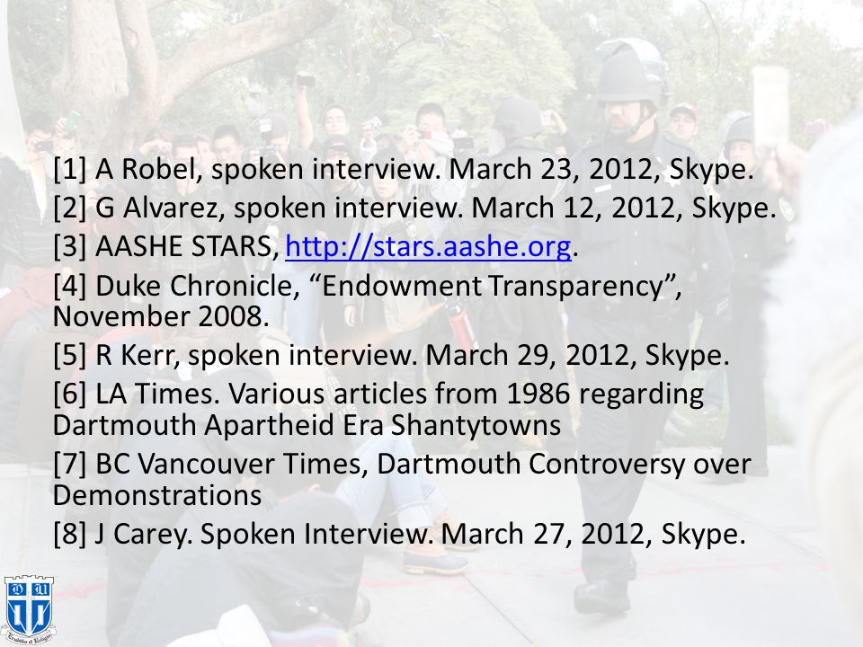 [1] A Robel, spoken interview. March 23, 2012, Skype. [2] G Alvarez, spoken interview. March 12, 2012, Skype. [3] AASHE STARS, http://stars.aashe.org.