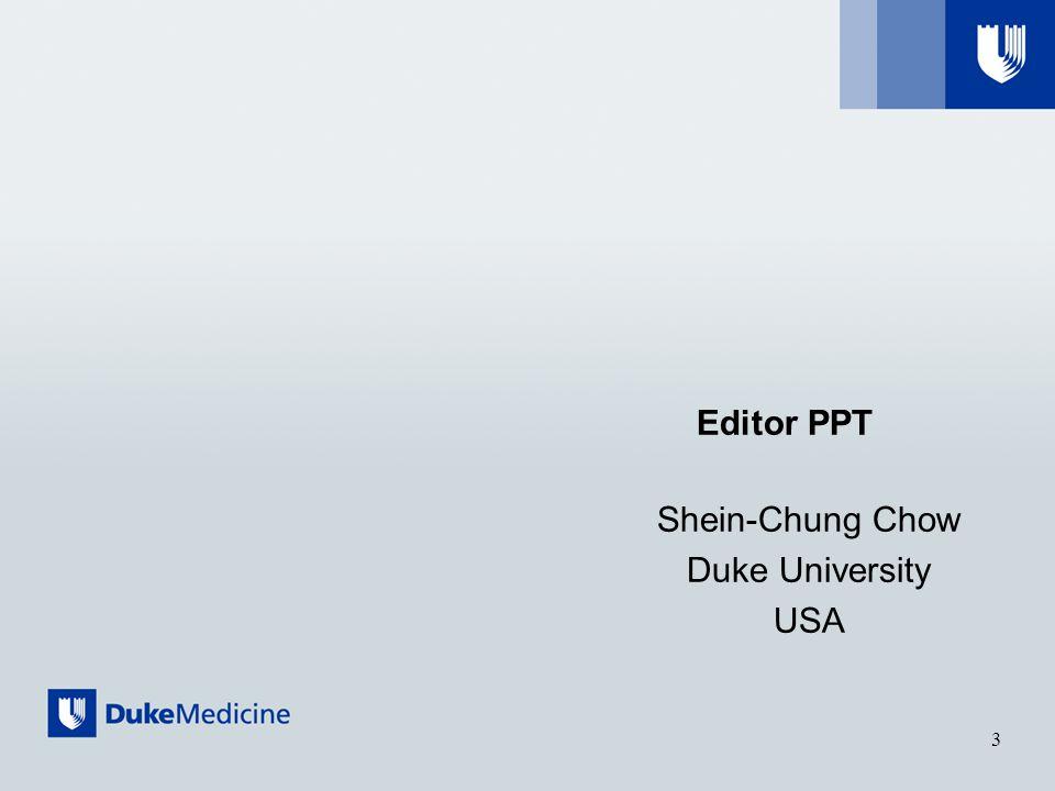 Editor PPT Shein-Chung Chow Duke University USA 3