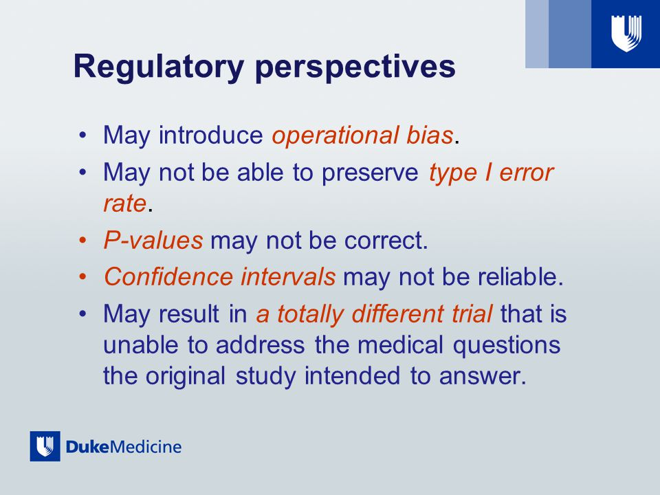 Regulatory perspectives May introduce operational bias.