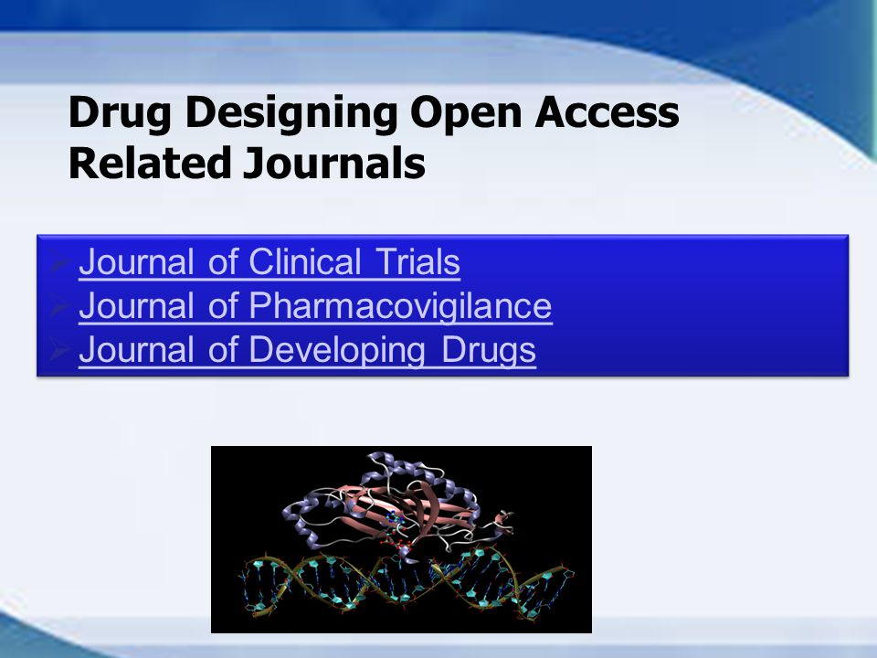 Drug Designing Open Access Related Journals  Journal of Clinical Trials Journal of Clinical Trials  Journal of Pharmacovigilance Journal of Pharmacovigilance  Journal of Developing Drugs Journal of Developing Drugs  Journal of Clinical Trials Journal of Clinical Trials  Journal of Pharmacovigilance Journal of Pharmacovigilance  Journal of Developing Drugs Journal of Developing Drugs