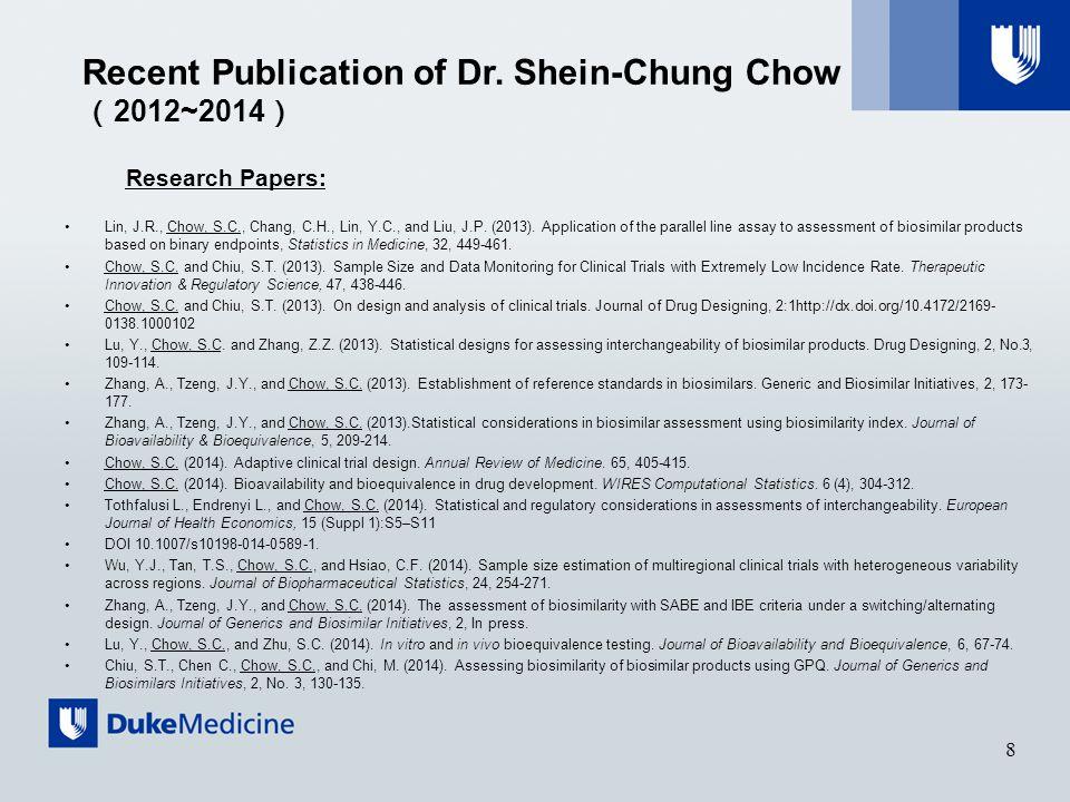 Adaptive Design Methods in Clinical Research Shein-Chung Chow, PhD Department of Biostatistics and Bioinformatics Duke University School of Medicine Durham, North Carolina sheinchung.chow@duke.edu 2424 Erwin Road, Suite 1102, Room 11068 Durham, NC 27710, USA Tel: 1-919-668-7523 Fax: 1-919-668-5888