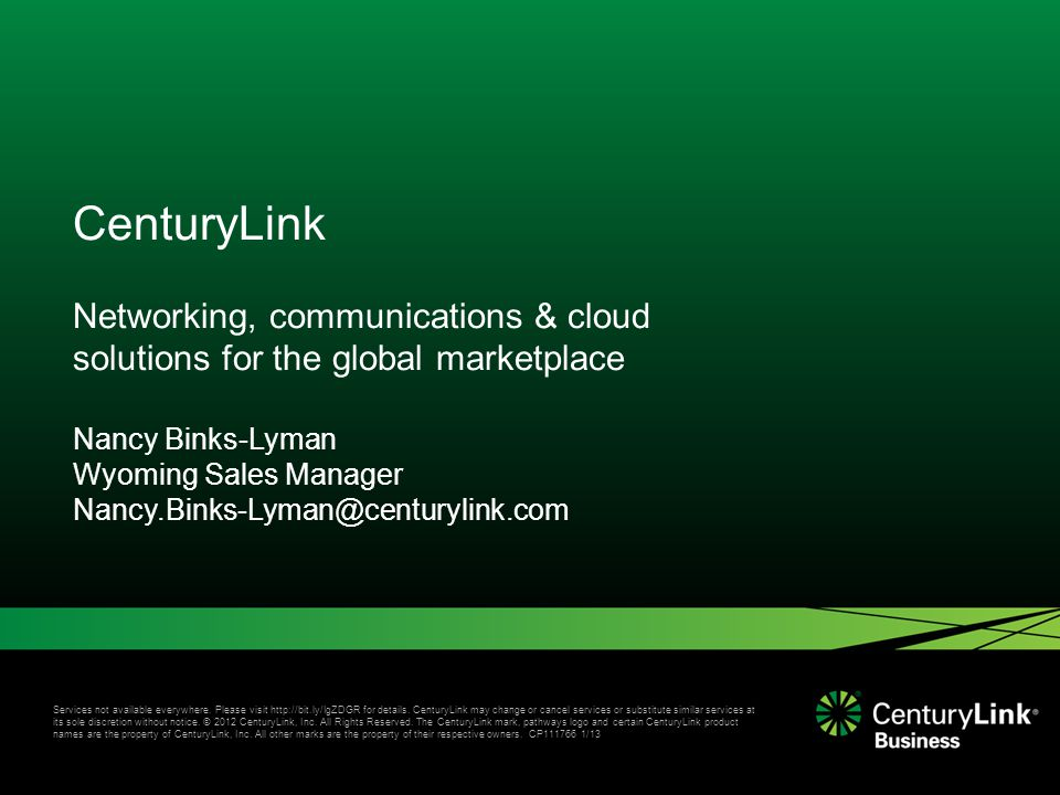 Services not available everywhere. Please visit http://bit.ly/IgZDGR for details. CenturyLink may change or cancel services or substitute similar serv
