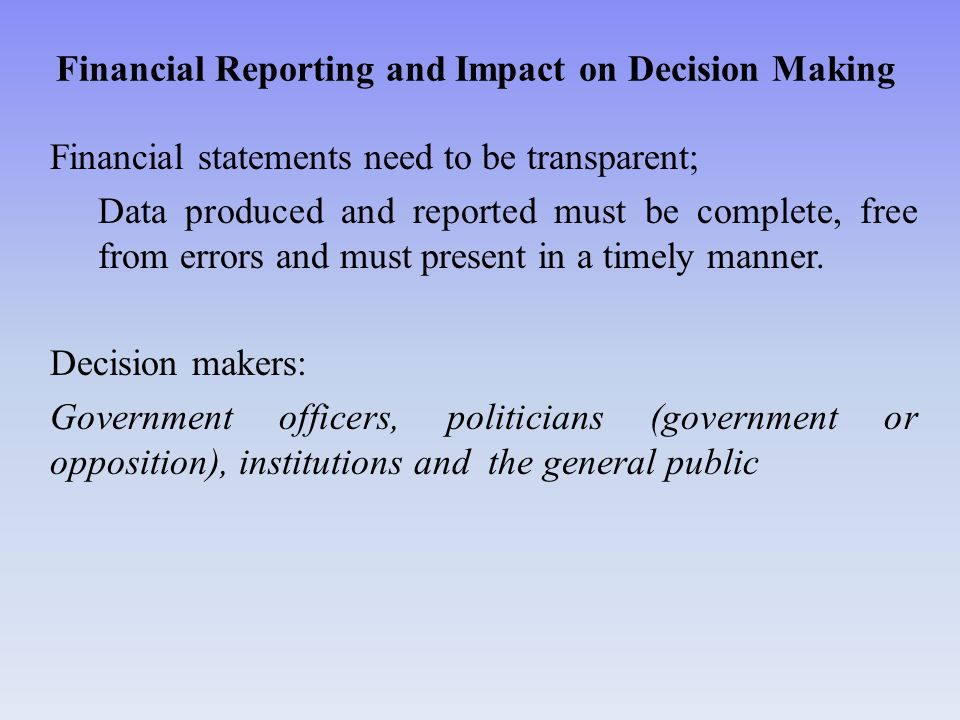 Need of financial reporting for the government sector: Why.