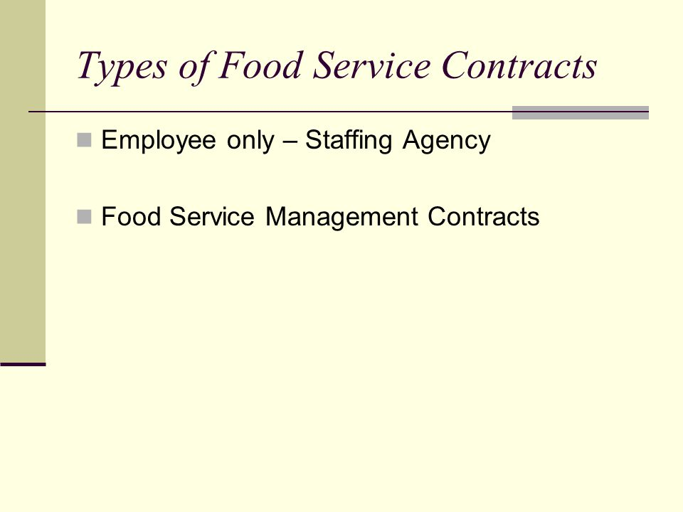Types of Food Service Contracts Employee only – Staffing Agency Food Service Management Contracts