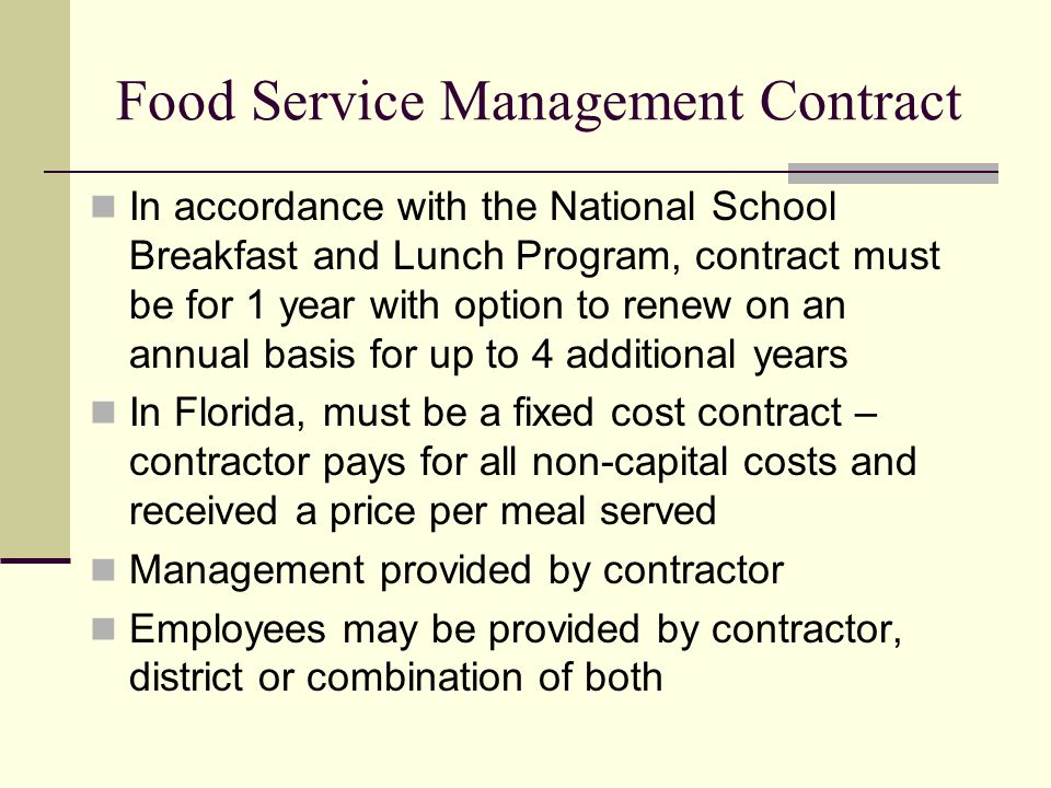 Food Service Management Contract In accordance with the National School Breakfast and Lunch Program, contract must be for 1 year with option to renew