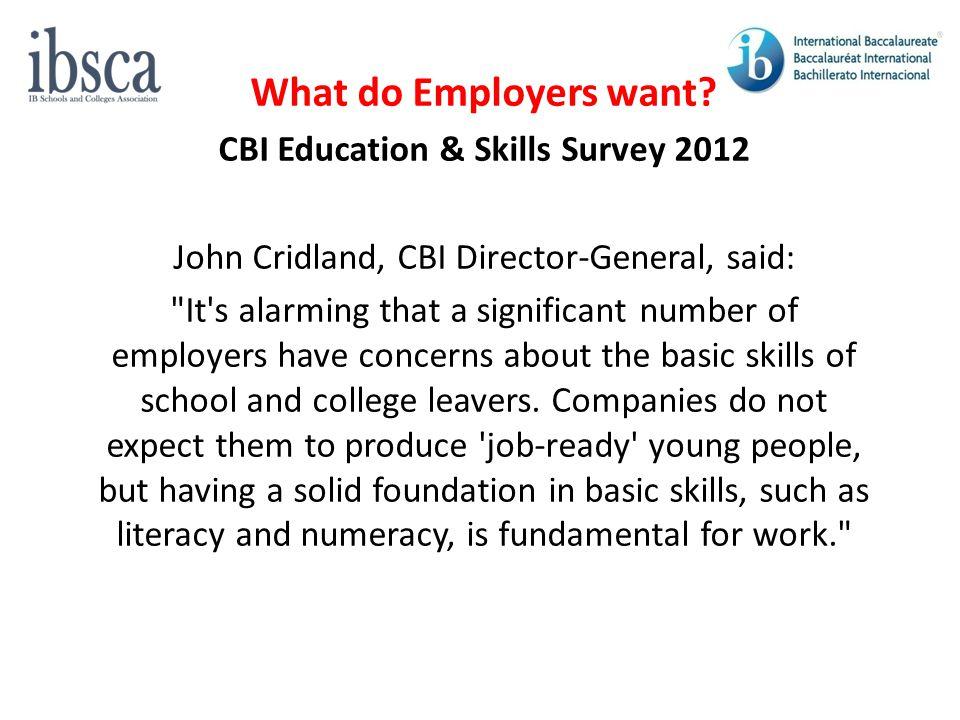 What do Employers want? CBI Education & Skills Survey 2013