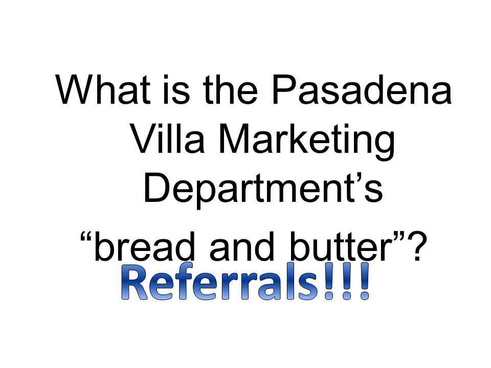 What is the Pasadena Villa Marketing Department's bread and butter