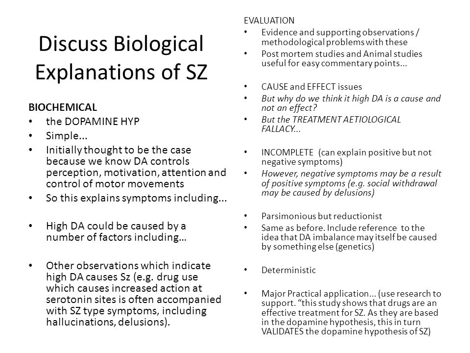 Discuss Biological Explanations of SZ BIOCHEMICAL the DOPAMINE HYP Simple... Initially thought to be the case because we know DA controls perception,